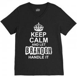 Keep Calm And Let Brandon Handle It V-Neck Tee | Artistshot