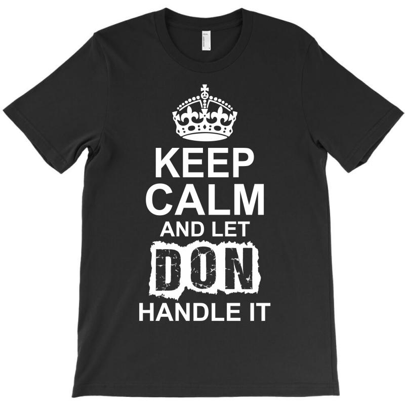 Keep Calm And Let Don Handle It T-shirt | Artistshot