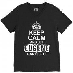 Keep Calm And Let Eugene Handle It V-Neck Tee   Artistshot