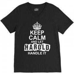 Keep Calm And Let Harold Handle It V-Neck Tee   Artistshot