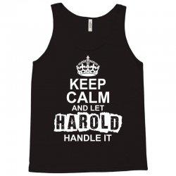 Keep Calm And Let Harold Handle It Tank Top   Artistshot