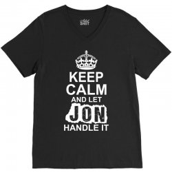 Keep Calm And Let Jon Handle It V-Neck Tee | Artistshot