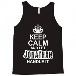Keep Calm And Let Jonathan Handle It Tank Top | Artistshot