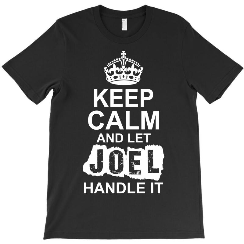 Keep Calm And Let Joel Handle It T-shirt | Artistshot