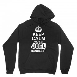 Keep Calm And Let Joel Handle It Unisex Hoodie | Artistshot