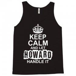 Keep Calm And Let Howard Handle It Tank Top   Artistshot