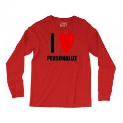 i love personalize Long Sleeve Shirts | Artistshot