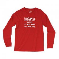 fucket list Long Sleeve Shirts | Artistshot
