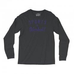 sports and alcohol! Long Sleeve Shirts   Artistshot