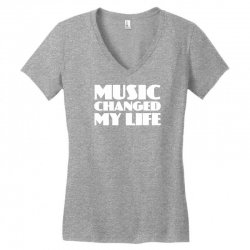 music changed my life Women's V-Neck T-Shirt | Artistshot