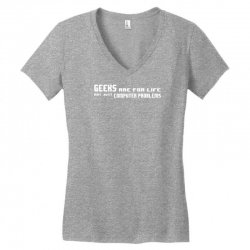 geeks are for life not just computer problems Women's V-Neck T-Shirt | Artistshot