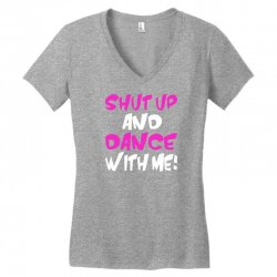 shut up dance with me Women's V-Neck T-Shirt | Artistshot