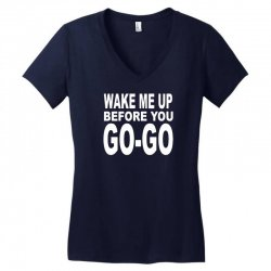 wake me up before you go go Women's V-Neck T-Shirt | Artistshot