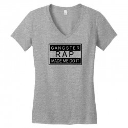 gangster rap made me do it Women's V-Neck T-Shirt | Artistshot