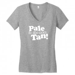 pale is the new tan! Women's V-Neck T-Shirt | Artistshot