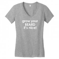 grow your beard it's nice Women's V-Neck T-Shirt | Artistshot