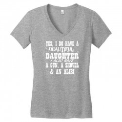 yes i do have a beautiful daughter a gun shovel funny Women's V-Neck T-Shirt | Artistshot