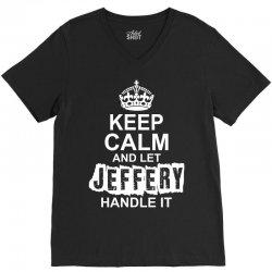 Keep Calm And Let Jeffery Handle It V-Neck Tee   Artistshot