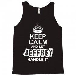 Keep Calm And Let Jeffrey Handle It Tank Top   Artistshot