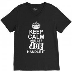 Keep Calm And Let Joe Handle It V-Neck Tee | Artistshot