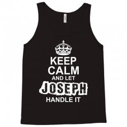 Keep Calm And Let Joseph Handle It Tank Top | Artistshot