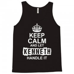 Keep Calm And Let Kenneth Handle It Tank Top | Artistshot
