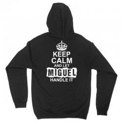 Keep Calm And Let Miguel Handle It Unisex Hoodie | Artistshot