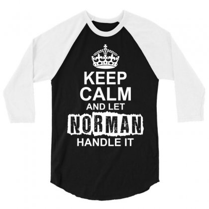 Keep Calm And Let Norman Handle It 3/4 Sleeve Shirt Designed By Tshiart