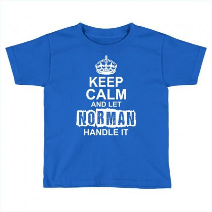 Keep Calm And Let Norman Handle It Toddler T-shirt Designed By Tshiart