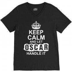 Keep Calm And Let Oscar Handle It V-Neck Tee   Artistshot
