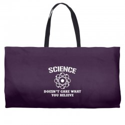 Science Doesn't Care What You Believe Weekender Totes | Artistshot