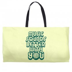music sounds better with you Weekender Totes | Artistshot