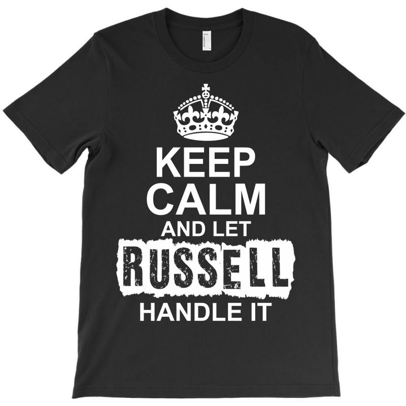 Keep Calm And Let Russell Handle It T-shirt | Artistshot