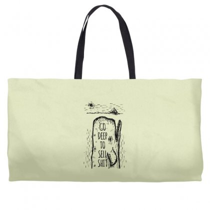 Go Deep To Sell Shit Weekender Totes Designed By Specstore