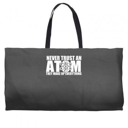 Never Trust An Atom Make Up Everything Weekender Totes Designed By Specstore