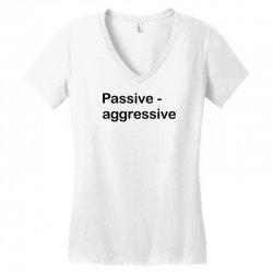 Passive Aggressive Women's V-Neck T-Shirt   Artistshot