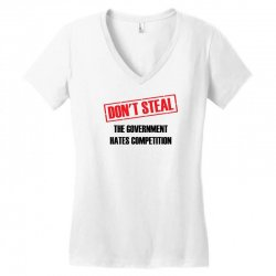 Don't Steal Government Hates Competition Women's V-Neck T-Shirt | Artistshot