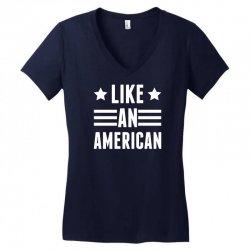 Like An American Women's V-Neck T-Shirt   Artistshot