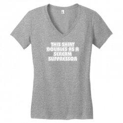 this shirt also doubles as a scream suppressor Women's V-Neck T-Shirt | Artistshot