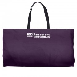 geeks are for life not just computer problems Weekender Totes | Artistshot