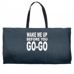 wake me up before you go go Weekender Totes | Artistshot