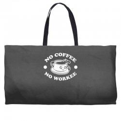 no coffee no workee Weekender Totes | Artistshot