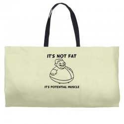 it's not fat, it's potential muscle Weekender Totes | Artistshot