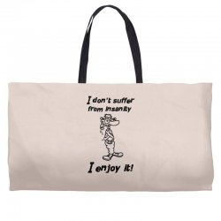 i don't suffer from insanity Weekender Totes | Artistshot