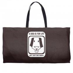 a dog is for life Weekender Totes   Artistshot
