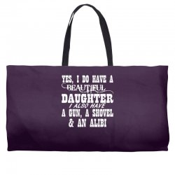 yes i do have a beautiful daughter a gun shovel funny Weekender Totes | Artistshot