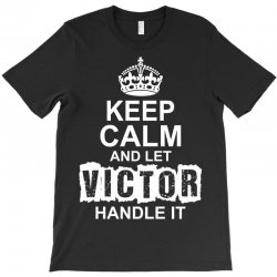 Keep Calm And Let Victor Handle It T-Shirt | Artistshot