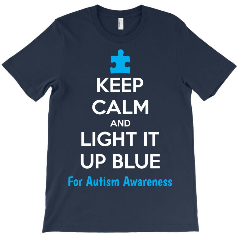 Keep Calm And Light It Up Blue For Autism Awareness T-shirt | Artistshot