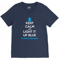 Keep Calm And Light It Up Blue For Autism Awareness V-Neck Tee | Artistshot