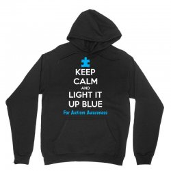 Keep Calm And Light It Up Blue For Autism Awareness Unisex Hoodie | Artistshot